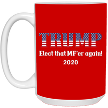 Load image into Gallery viewer, Red Trump Elect That MF'er Again 2020 Mug