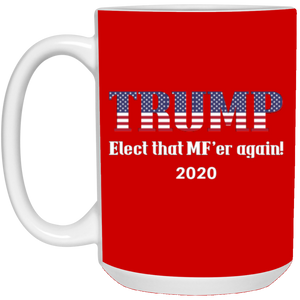 Red Trump Elect That MF'er Again 2020 Mug