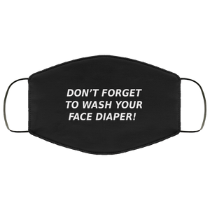 Don't Forget To Wash Your Face Diaper! Face Mask - Black Only