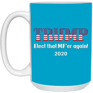Blue Trump Elect That MF'er Again 2020 Mug