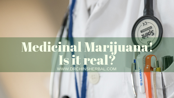 Medicinal Marijuana! Is it real?