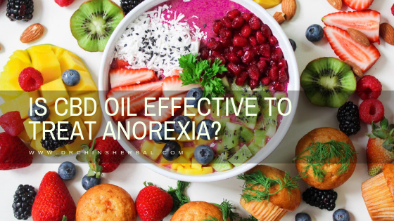 Is CBD Oil Effective to treat Anorexia?