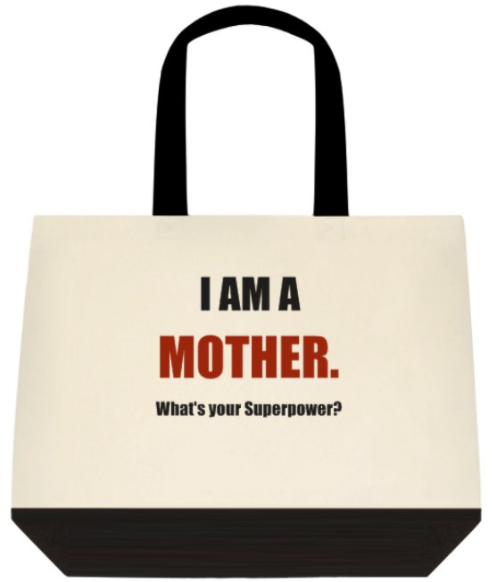 I AM A MOTHER. WHAT'S YOUR SUPERPOWER? TOTE - Prime Printing by MSM