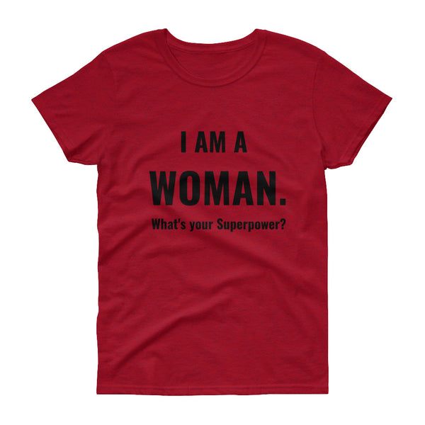 I AM A WOMAN TEE - Prime Printing by MSM