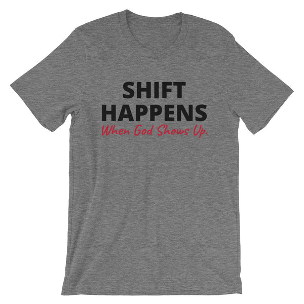 SHIFT HAPPENS, WHEN GOD SHOWS UP - Prime Printing by MSM