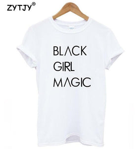 BLACK GIRL MAGIC Letter Print Women T-shirt - Prime Printing by MSM