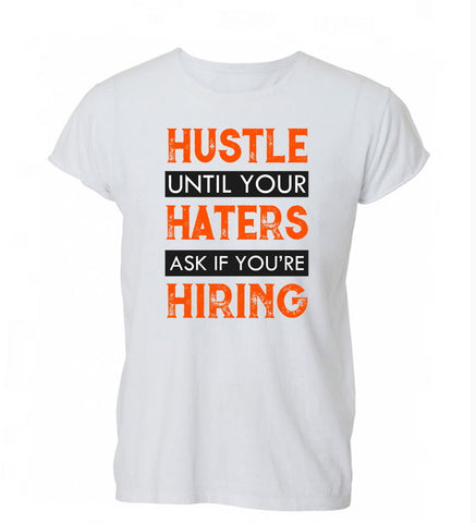 Hustle Until Your Haters Ask If You're Hiring - Prime Printing by MSM