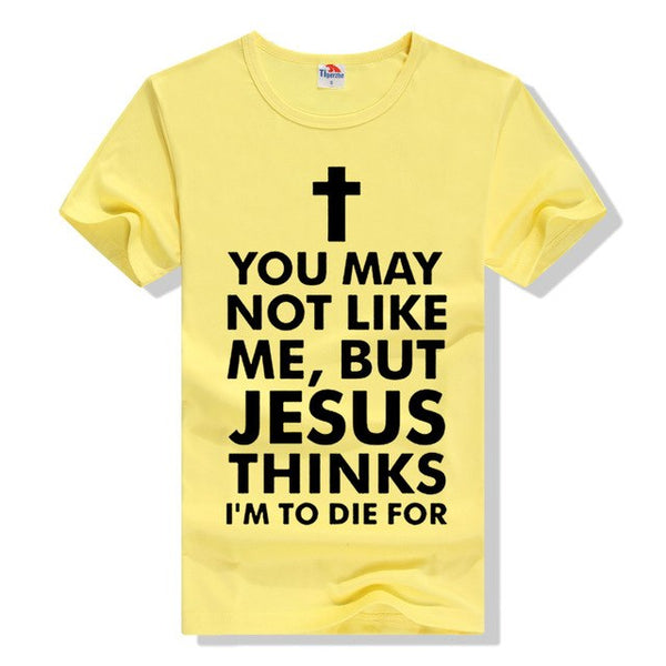 You May NOT LIKE ME JESUS T Shirts - Prime Printing by MSM