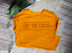Be The Light T-shirt - Prime Printing by MSM