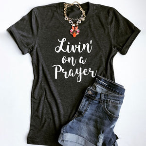 Livin' On A Prayer Printed Woman's T-Shirt - Prime Printing by MSM