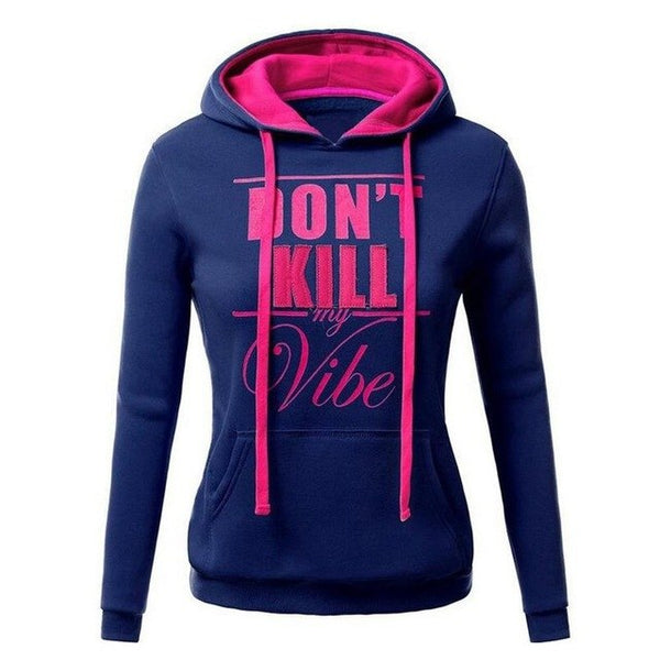 Women's Don't Kill My Vibe Hooded Sweatshirt - Prime Printing by MSM