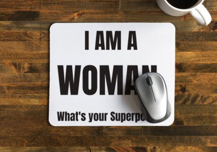 I AM A WOMAN MOUSE PAD - Prime Printing by MSM
