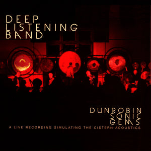 Deep Listening Band - Dunrobin Sonic Gems (CD)