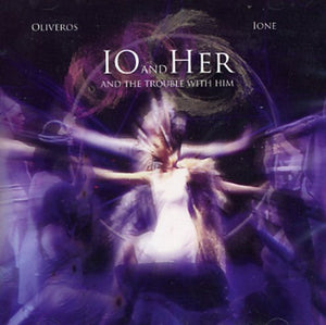 Pauline Oliveros & Ione: Io and Her