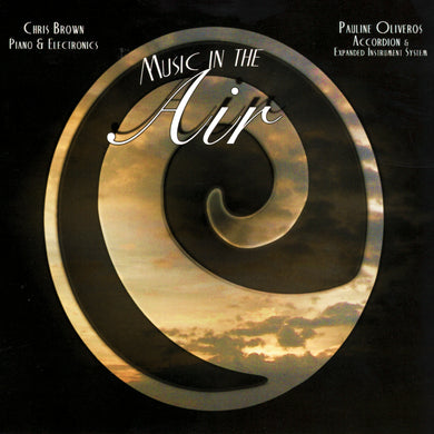 Chris Brown and Pauline Oliveros - Music in the Air