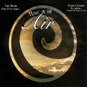Chris Brown and Pauline Oliveros - Music in the Air (CD)