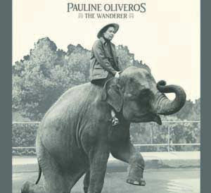 Pauline Oliveros - The Wanderer (CD)