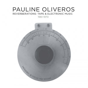 Pauline Oliveros: Reverberations (12 CD Box Set)