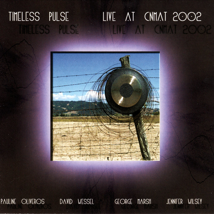 Timeless Pulse - Live at CNMAT 2002 (CD)