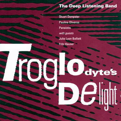 Deep Listening Band - Troglodyte's Delight