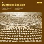 Pauline Oliveros & Jesse Stewart: The Dunrobin Session