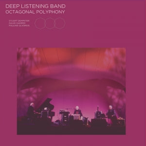 Deep Listening Band: Octagonal Polyphony (LP)