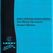 Pauline Oliveros: The Well and the Gentle (Score)