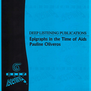 Pauline Oliveros: Epigraphs in the Time of AIDS (Score)