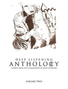Deep Listening Anthology, Volume Two: Scores from the Community of Deep Listeners (Book)