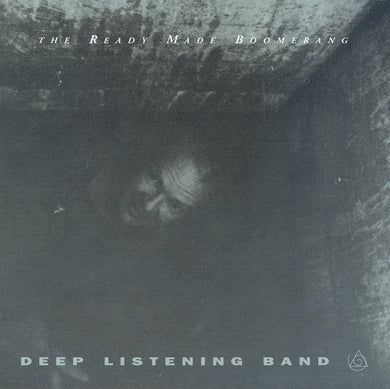 Deep Listening Band - The Ready Made Boomerang (CD)