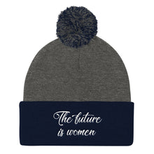 Load image into Gallery viewer, THE FUTURE IS WOMEN Embroidered Pom Pom Knit Cap
