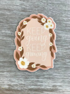Keep Going Keep Growing Sticker