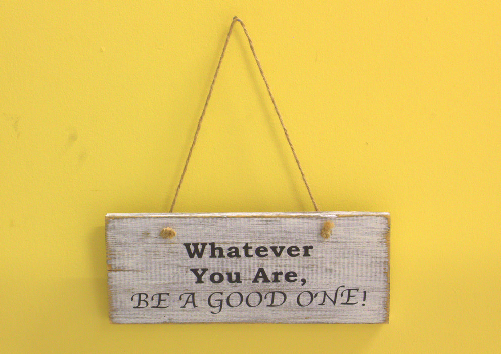 Whatever You Are Be a good one - inndi
