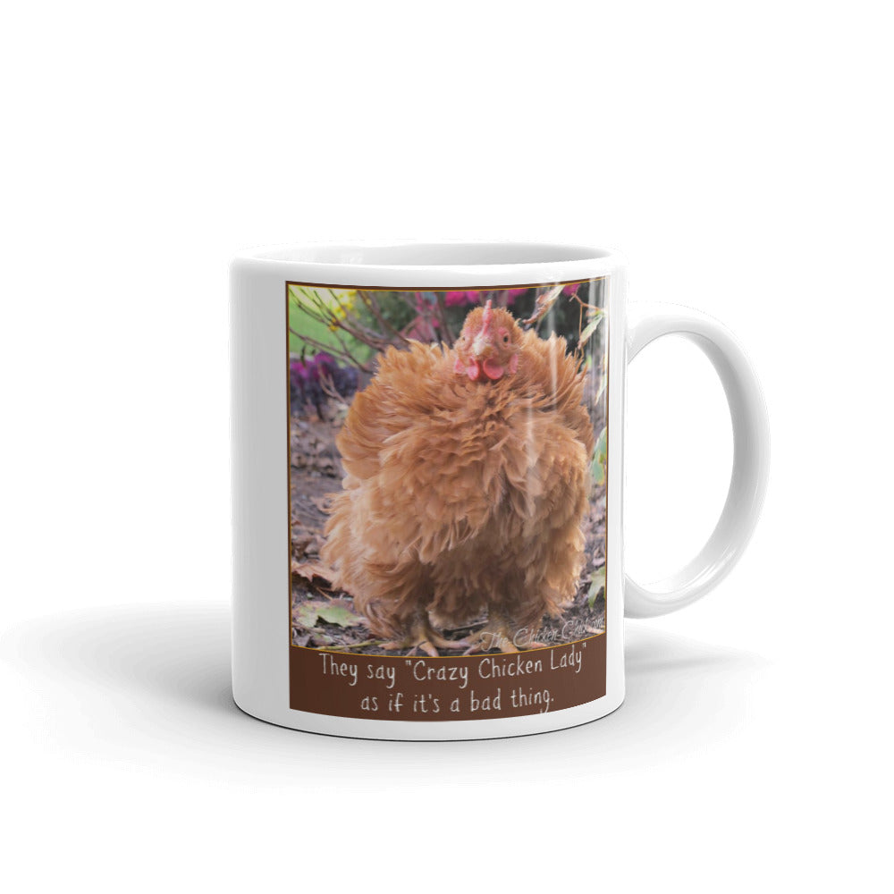 They Say Crazy Chicken Lady - Mug