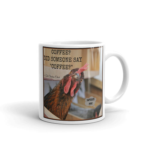 Coffee, Did Someone Say Coffee? - Mug