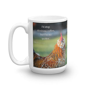 I'd Stop Drinking Coffee But I'm No Quitter  - Mug