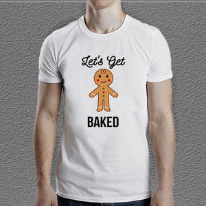 Let's get baked Christmas T-Shirt