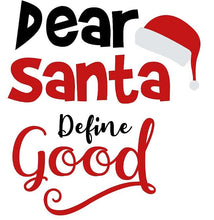 Dear Santa define good Christmas T-Shirt (adults)