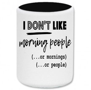 I don't like morning people Stubby Holder