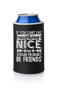 If you can't say anything nice Stubby Holder