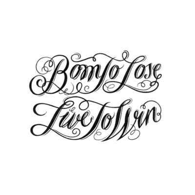 born to lose live to win tattoo
