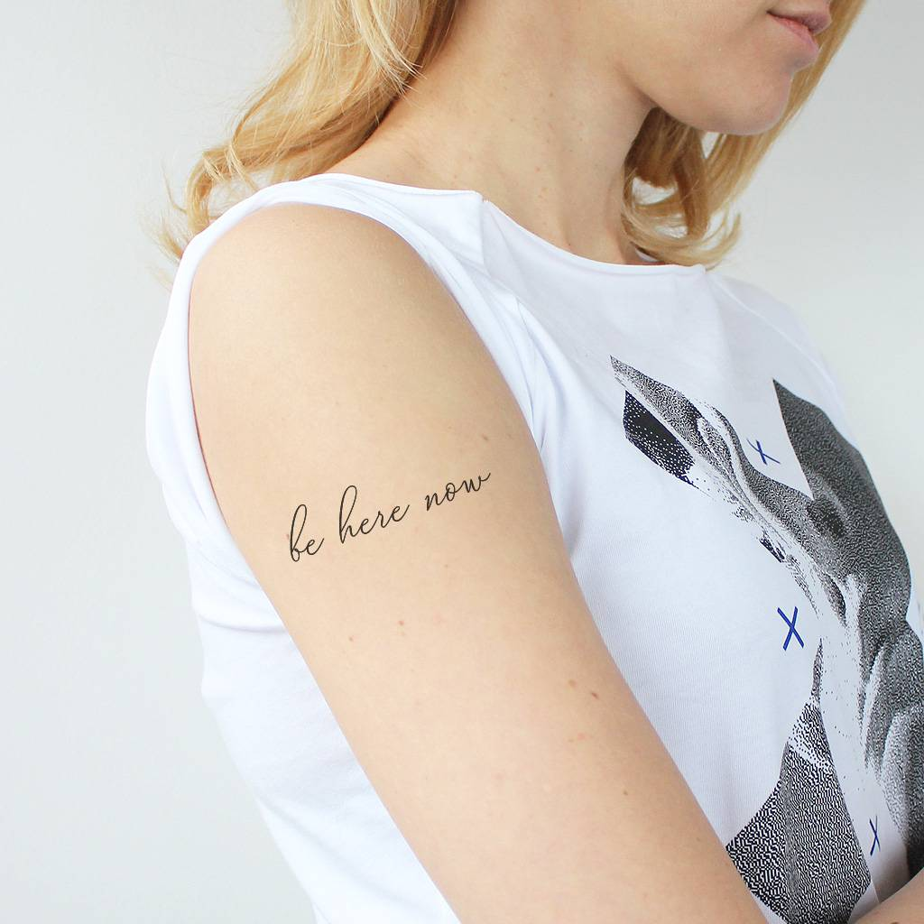 be here now temporary tattoo