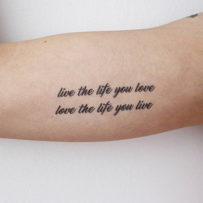 live the life you love love the life you live temporary tattoo
