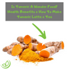 Tumeric Health Benefits - How To Make Tumeric Latte And Tumeric Tea