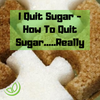 I Quit Sugar - How To Quit Sugar.....Really