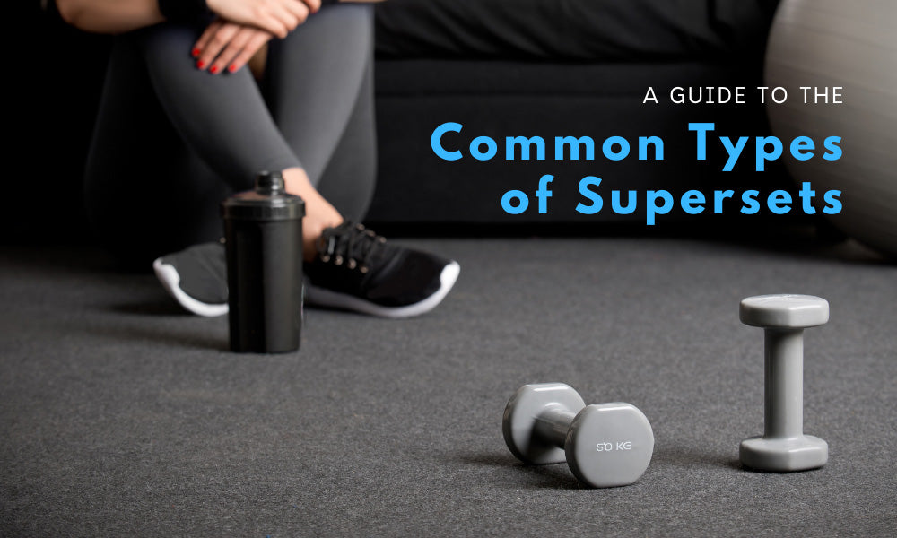 a guide to the common type of supersets