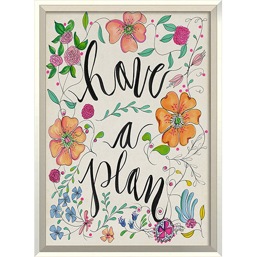 Have a plan Framed Print