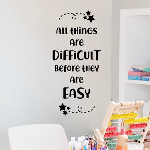 All Things Are Difficult Before They Are Easy Inspirational Wall Decal