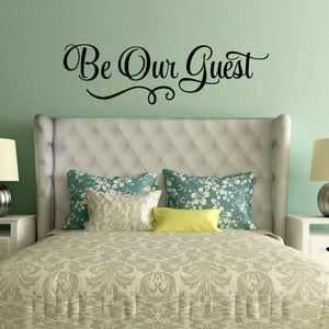Be Our Guest Sign Decal - Guest Bedroom Decor