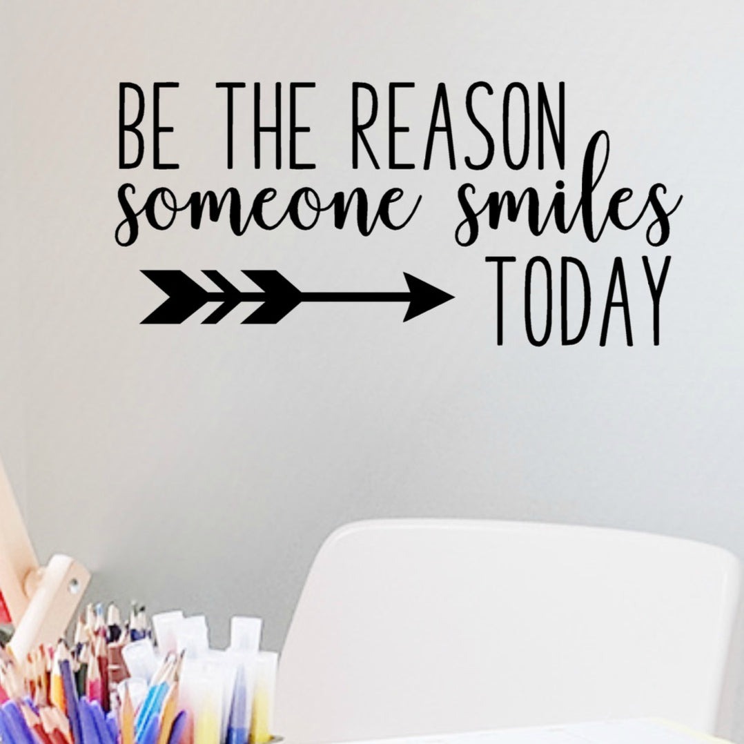 Inspirational Wall Decal Quote Be The Reason Someone Smiles Today